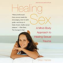 Healing Sex: A Mind-Body Approach to Healing Sexual Trauma Audiobook by Staci Haines Narrated by Traci Odom