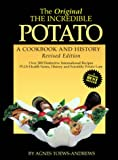 img - for The Original the Incredible Potato: A Cookbook and History book / textbook / text book