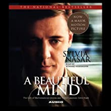 A Beautiful Mind: The Life of Mathematical Genius and Nobel Laureate John Nash (       UNABRIDGED) by Sylvia Nasar Narrated by Anna Fields