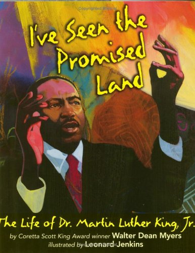 II&#8217;ve Seen the Promised Land: The Life of Dr. Martin Luther King, Jr.