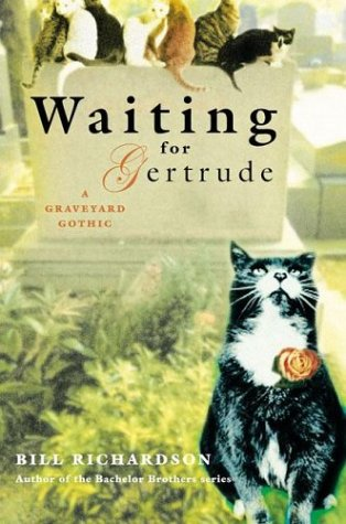 Waiting for Gertrude: A Graveyard Gothic, Bill Richardson