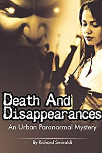 (FREE on 11/26) Death And Disappearances: An Urban Paranormal Mystery by Richard Smiraldi - http://eBooksHabit.com