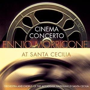 Ennio Morricone -  Cinema Concerto - At Santa Cecilia