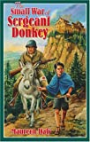 The Small War of Sergeant Donkey (Living History Library)