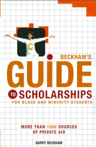 Beckham's Guide to Scholarships: For Black and Minority Students