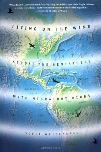 Living On The Wind: Across The Hemisphere With Migratory Birds