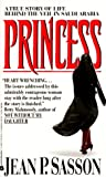 Princess: A True Story of Life Behind the Veil in Saudi Arabia (0380719185) by Jean P. Sasson