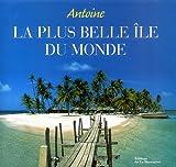 echange, troc Antoine - La plus belle île du monde