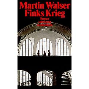 Martin Walser: Finks Krieg