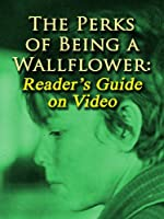 The Perks of Being a Wallflower: Reader's Guide on Video