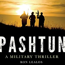 Pashtun: A Military Thriller (       UNABRIDGED) by Ron Lealos Narrated by Sean Runnette