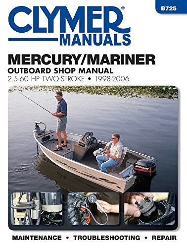 mercury-mariner-outboard-shop-manual-25-60-hp-1998-2006-clymer-manuals-b725-by-editors-of-haynes-man