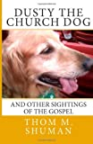 Dusty the Church Dog: and other sightings of the gospel