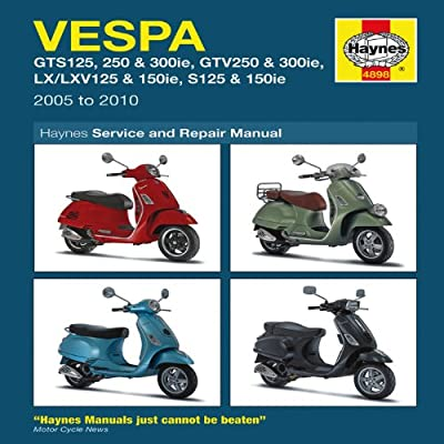Vespa: GTS125, 250 & 300ie, GTV250 & 300ie, LX/LXV125 & 150ie, S125 & 150ie 2005 to 2010 (Haynes Service & Repair Manual)