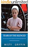 Tears of the Silenced: A true crime and an American tragedy; severe child abuse and leaving the Amish.