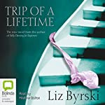 Trip of a Lifetime | Liz Byrski
