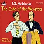 The Code of the Woosters (       UNABRIDGED) by P. G. Wodehouse Narrated by Nicolas Coster