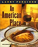 : An American Place: Celebrating the Flavors of America