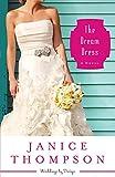 The Dream Dress: A Novel (Weddings by Design) (Volume 3)
