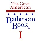The Great American Bathroom Book, Volume 1: Summaries of All-Time Great Books Hörbuch von Stevens W. Anderson Gesprochen von:  Compact Classics