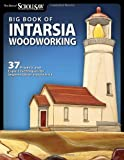 Big Book of Intarsia Woodworking: 37 Projects and Expert Techniques for Segmentation and Intarsia (Best of Scroll Saw W)