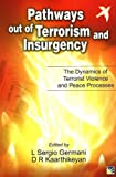 img - for Pathways Out of Terrorism and Insurgency: The Dynamics of Terrorist Violence and Peace Processes in Divided Societies book / textbook / text book