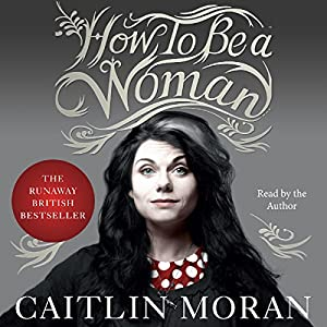 How to Be a Woman Audiobook