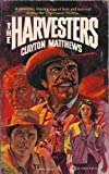 The Harvesters (0523404484) by Matthews, Clayton
