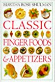 Classic Finger Foods and Appetizers Cookbook (Classic cookbook) (0751301620) by Shulman, Martha Rose