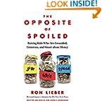 The Opposite of Spoiled: Raising Kids...