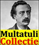 Multatuli, Collectie (Max Havelaar, S...