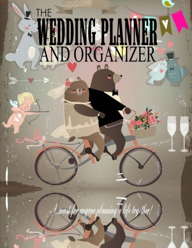 The Wedding Planner and Organizer: Bears Wedding Planner Book Worksheets, Checklists, Calendars, and money saving tips