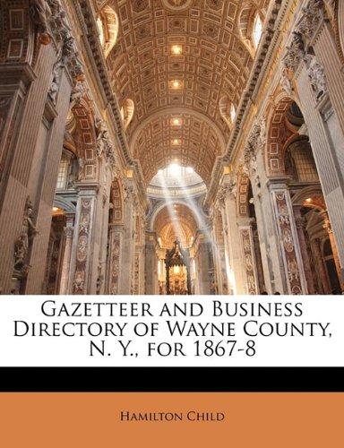 Gazetteer and Business Directory of Wayne County, N. Y., for 1867-8