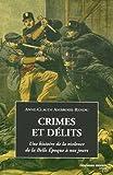 echange, troc Anne-Claude Ambroise-Rendu - Crimes et délits : Une histoire de la violence de la Belle Epoque à nos jours