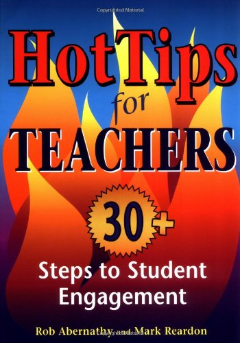 Hot Tips for Teachers: 30+ Steps to Student Engagement 