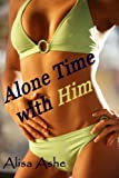 Alone Time With Him