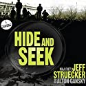Hide and Seek: A Novel (       UNABRIDGED) by Jeff Struecker, Alton Gansky Narrated by Marc Cashman