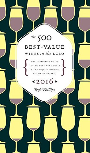 The 500 Best-Value Wines in the LCBO by Rod Phillips