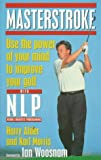 img - for Masterstroke: Use the Power of Your Mind to Improve Your Golf with Nlp book / textbook / text book