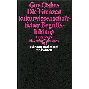Die Grenzen kulturwissenschaftlicher Begriffsbildung: Heidelberger Max-Weber-Vorlesungen 1982 (suhrk