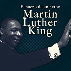 Martin Luther King [Spanish Edition] Audiobook