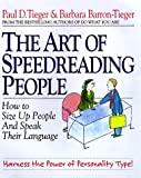 The Art of Speedreading People: Harness the Power of Personality Type and Create What You Want in Business and in Life (0316845256) by Tieger, Paul D.