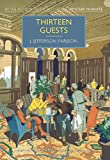 Thirteen Guests: A British Library Crime Classic