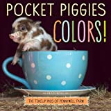 img - for Pocket Piggies Colors!: Featuring the Teacup Pigs of Pennywell Farm book / textbook / text book