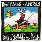 Truth Is Stranger Than Fishin