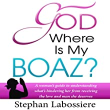 God Where is My Boaz | Livre audio Auteur(s) : Stephan Labossiere Narrateur(s) : Stephan Labossiere