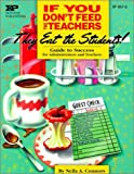 Neila A Connors If You Don't Feed the Teachers They Eat the Students: Guide to Success for Administrators and Teachers (Kids' Stuff)