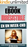 Ecrire Un Ebook Irr�sistible En Un We...