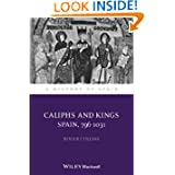Caliphs and Kings: Spain, 796-1031 (A History of Spain)