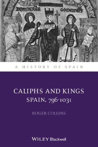 Caliphs And Kings: Spain, 796-1031